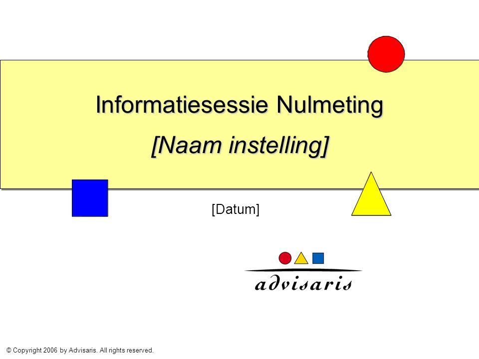 Informatiesessie Nulmeting [Naam instelling]